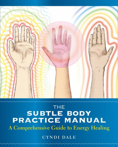 The Subtle Body Practice Manual