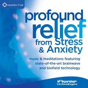 Profound Relief from Stress and Anxiety