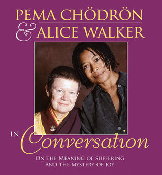 Pema Chodron and Alice Walker in Conversation