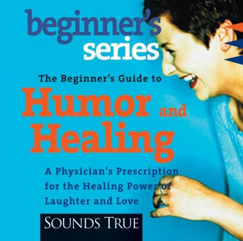 The Beginners Guide to Humor and Healing - CE Credits