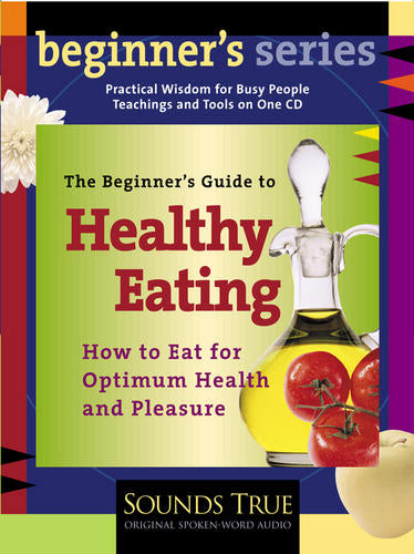 The Beginner's Guide to Healthy Eating