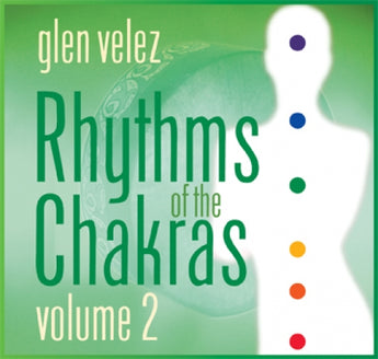 Rhythms of the Chakras Volume 2