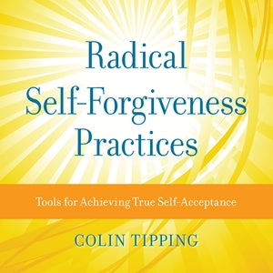 Radical Self-Forgiveness Practices