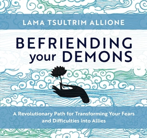 Befriending Your Demons