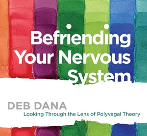 Befriending Your Nervous System