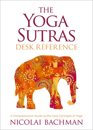 The Yoga Sutras Desk Reference