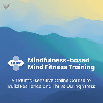 Mindfulness-based Mind Fitness Training
