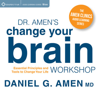Dr. Amens Change Your Brain Workshop