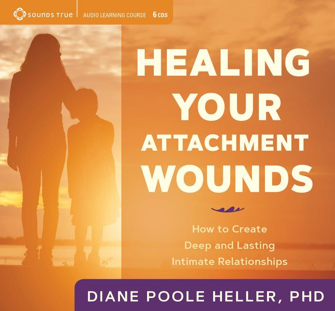 Healing Your Attachment Wounds - CE Credits