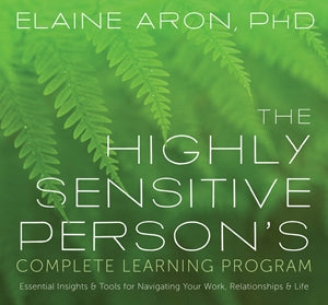 The Highly Sensitive Person's Complete Learning Program