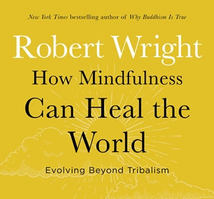 How Mindfulness Can Heal the World - CE Credits