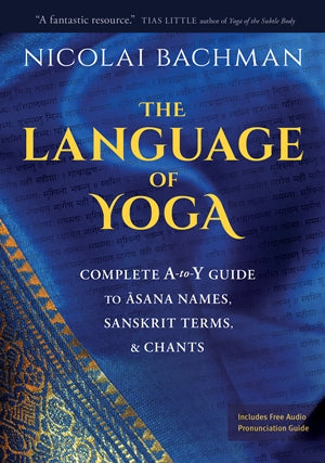 The Language Of Yoga Sounds True