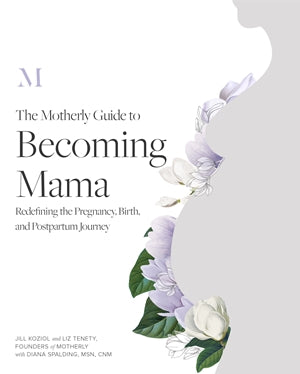 The Motherly Guide to Becoming Mama