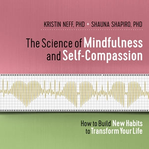 The Science of Mindfulness and Self-Compassion