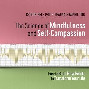 The Science of Mindfulness and Self-Compassion - CE Credits