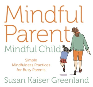 Mindful Parent, Mindful Child