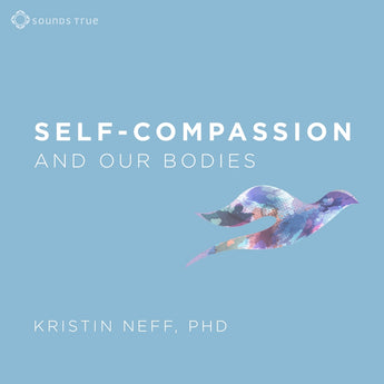 Self-Compassion and Our Bodies