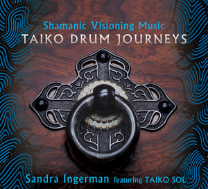 Shamanic Visioning Music Taiko Drum Journeys
