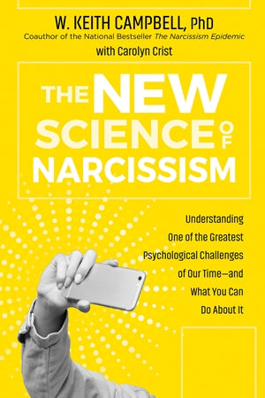 The New Science of Narcissism