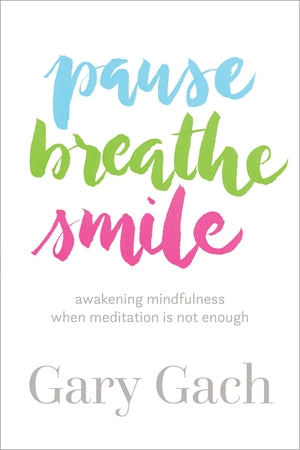 Pause, Breathe, Smile