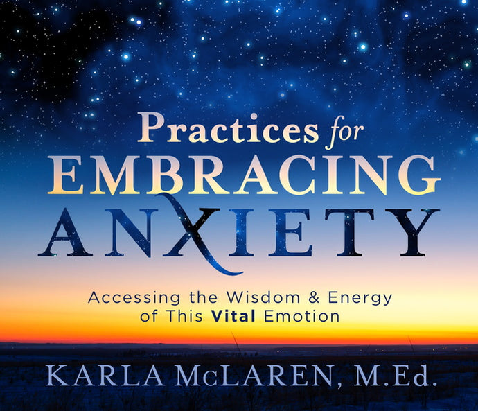 Practices for Embracing Anxiety