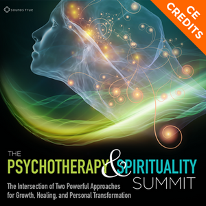 The Psychotherapy and Spirituality Summit - CE Credits