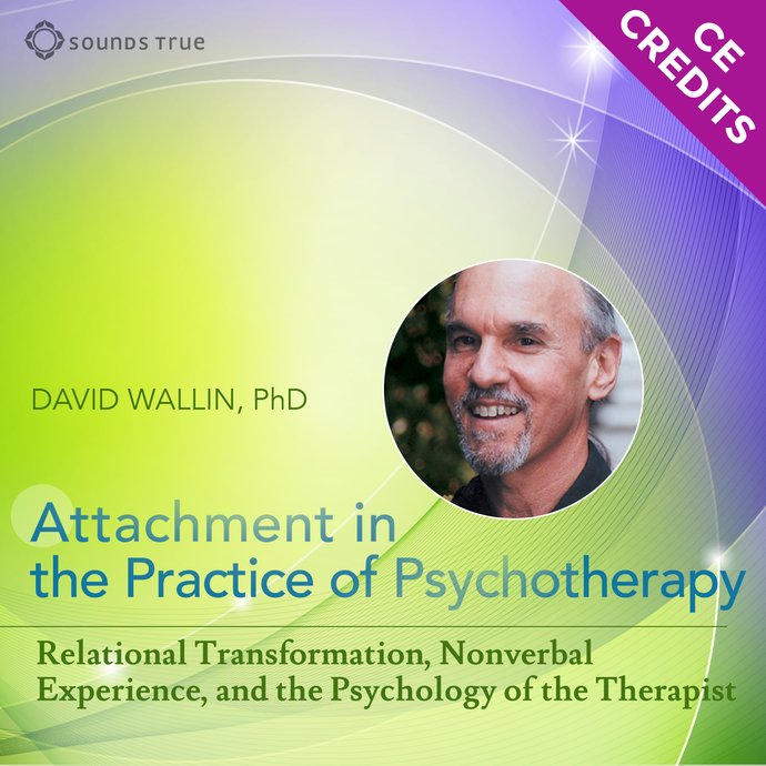 Attachment in the Practice of Psychotherapy - CE Credits