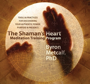 The Shaman's Heart Meditation Training Program