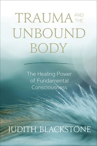 Trauma and the Unbound Body
