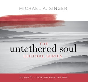 The Untethered Soul Lecture Series Volume 2