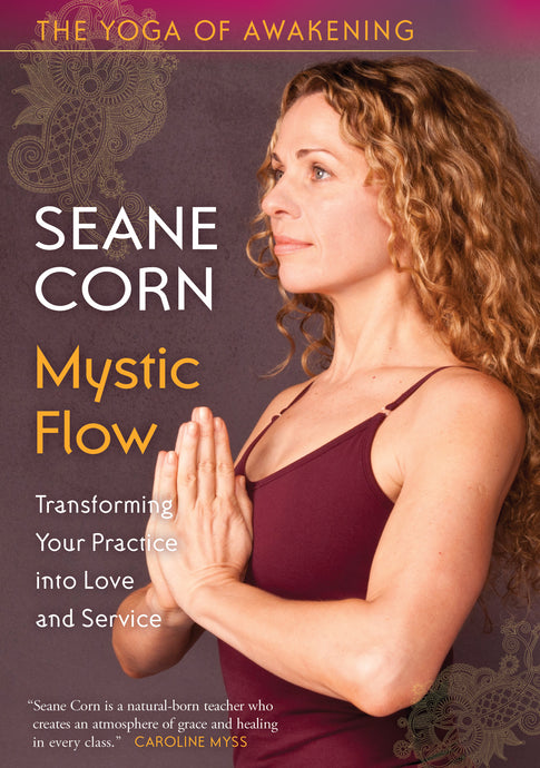 The Yoga of Awakening: Mystic Flow