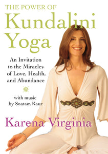 The Power of Kundalini Yoga