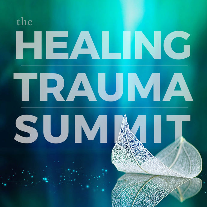 The Healing Trauma Summit - CE Credits