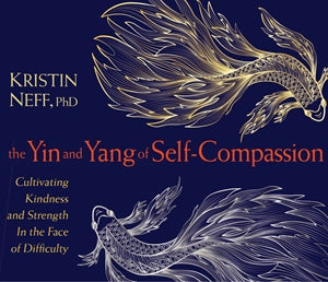 The Yin and Yang of Self-Compassion