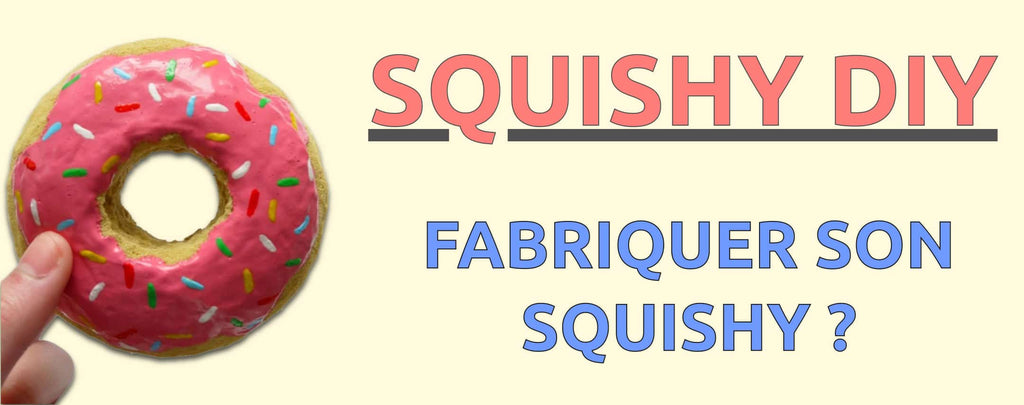 COMMENT Faire un Squishy ?