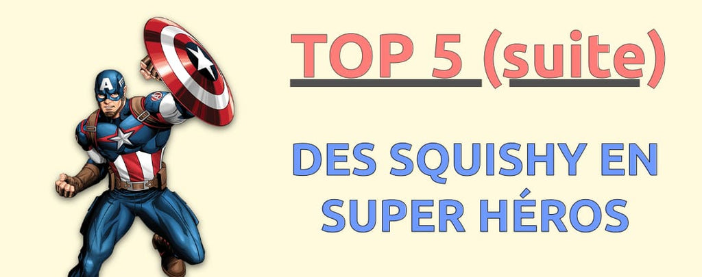 TOP 5 des SQUISHY Super Héros (suite)
