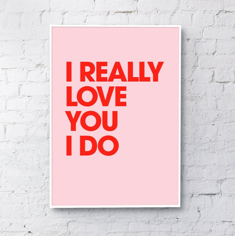 I Really Love You I Do - A4