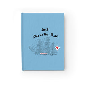 Just Stay In The Boat Journal - Ruled Line