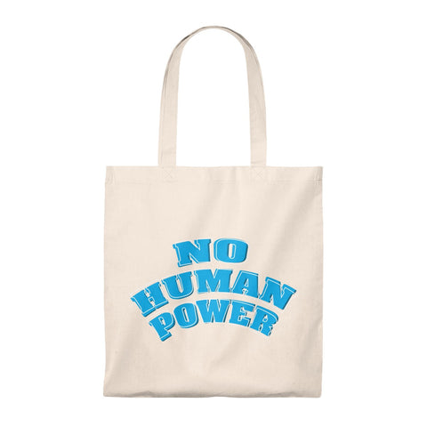 No Human Power Tote