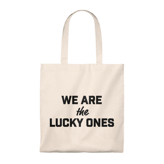 We Are The Lucky Ones Tote