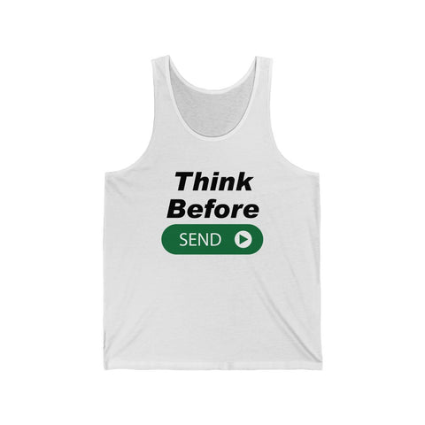 Think Before Send Unisex Jersey Tank
