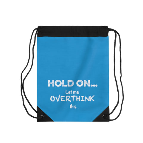 Hold On... Drawstring Bag