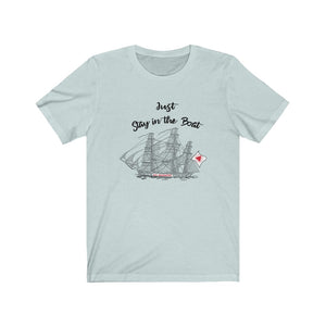 Just Stay in the Boat Tee