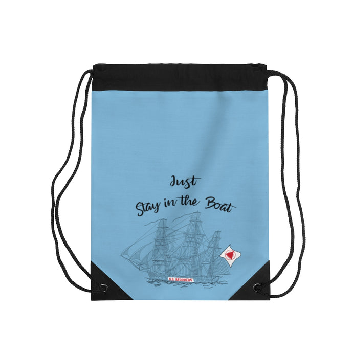 Just Stay In The Boat Drawstring Bag