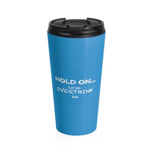 Hold On... Stainless Steel Travel Mug