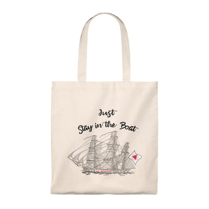 Just Stay in the Boat Tote