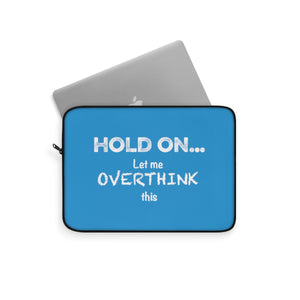 Hold On... Laptop Sleeve