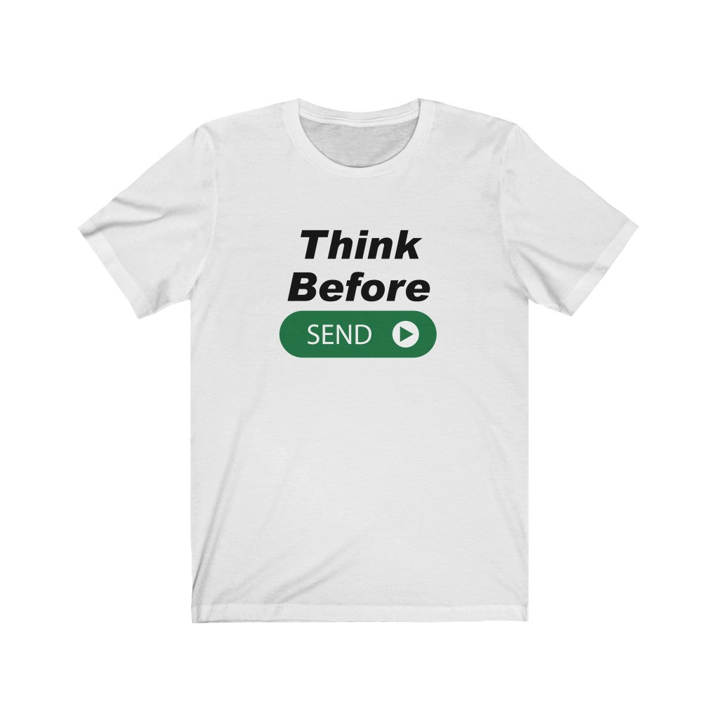 Think Before Send Unisex Jersey Short Sleeve Tee