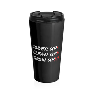 Sober Up Stainless Steel Travel Mug