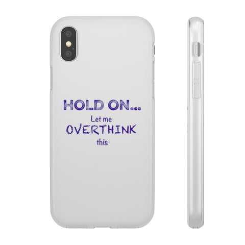 Hold On... Phone Case